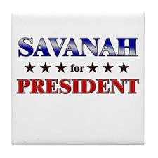 SAVANAH for president Tile Coaster