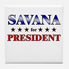 SAVANA for president Tile Coaster