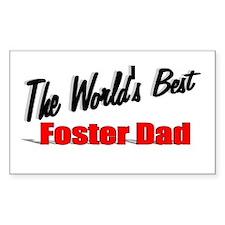 """""""The World's Best Foster Dad"""" Sticker (Rectangular"""