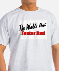 """The World's Best Foster Dad"" T-Shirt"