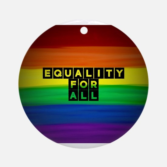 Equality for all . Rainbow art Round Ornament