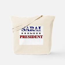 SARAI for president Tote Bag