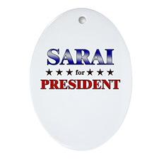 SARAI for president Oval Ornament