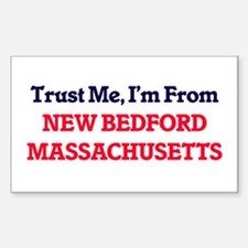 Trust Me, I'm from New Bedford Massachuset Decal