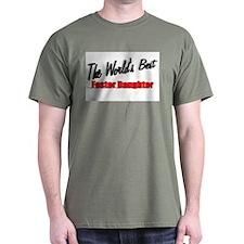 """""""The World's Best Foster Daughter"""" T-Shirt"""