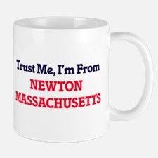 Trust Me, I'm from Newton Massachusetts Mugs