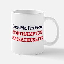 Trust Me, I'm from Northampton Massachusetts Mugs