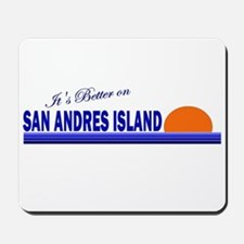 Its Better on San Andres Isla Mousepad