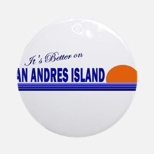 Its Better on San Andres Isla Ornament (Round)