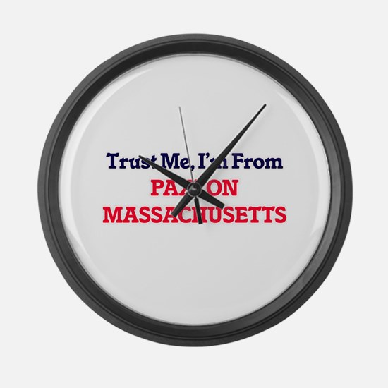Trust Me, I'm from Paxton Massach Large Wall Clock