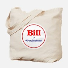 Bill for first gentleman, Hillary 2016 Tote Bag