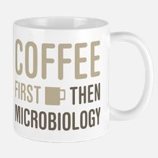 Coffee Then Microbiology Mugs