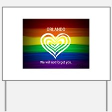 ORLANDO WE WILL NOT FORGET YOU Yard Sign