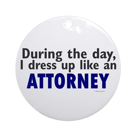 Dress Up Like An Attorney Ornament (Round)
