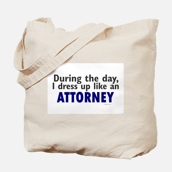 Dress Up Like An Attorney Tote Bag