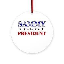 SAMMY for president Ornament (Round)