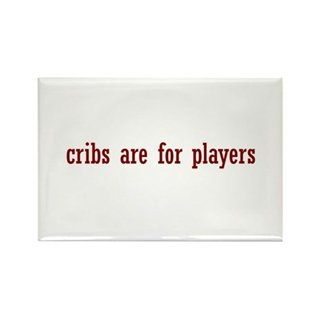 cribs are for players Rectangle Magnet (10 pack)