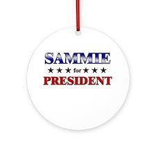 SAMMIE for president Ornament (Round)