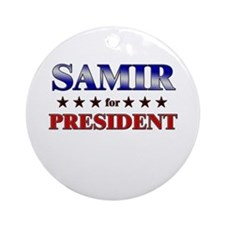 SAMIR for president Ornament (Round)