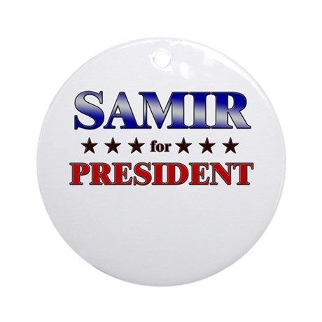 SAMIR for president Ornament (Round)