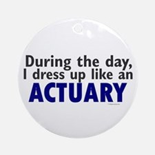 Dress Up Like An Actuary Ornament (Round)