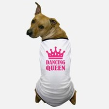 Dancing queen Dog T-Shirt