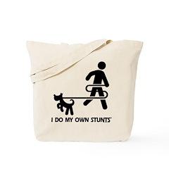 Dog Training I Do My Own Stunts Tote Bag