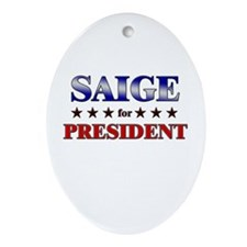 SAIGE for president Oval Ornament
