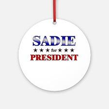 SADIE for president Ornament (Round)