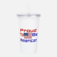 Proud To Be American Acrylic Double-wall Tumbler