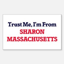 Trust Me, I'm from Sharon Massachusetts Decal