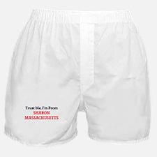 Trust Me, I'm from Sharon Massachuset Boxer Shorts