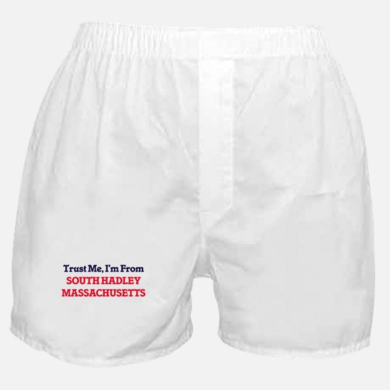 Trust Me, I'm from South Hadley Massa Boxer Shorts