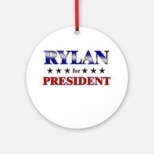 RYLAN for president Ornament (Round)