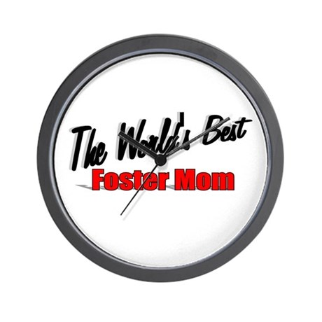 """""""The World's Best Foster Mom"""" Wall Clock"""