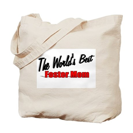 """""""The World's Best Foster Mom"""" Tote Bag"""