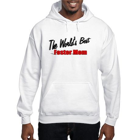 """The World's Best Foster Mom"" Hooded Sweatshirt"