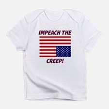 IMPEACH THE CREEP! Infant T-Shirt