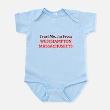Trust Me, I'm from Westhampton Massachus Body Suit