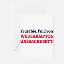 Trust Me, I'm from Westhampton Mass Greeting Cards