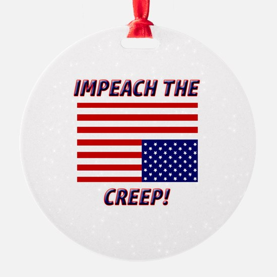 IMPEACH THE CREEP! Ornament