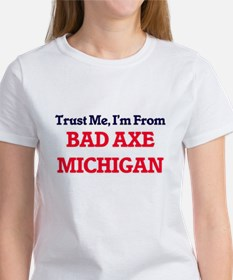Trust Me, I'm from Bad Axe Michigan T-Shirt