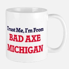 Trust Me, I'm from Bad Axe Michigan Mugs