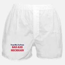Trust Me, I'm from Bad Axe Michigan Boxer Shorts