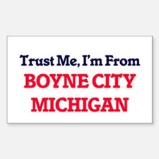 Trust Me, I'm from Boyne City Michigan Decal