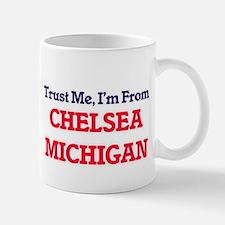Trust Me, I'm from Chelsea Michigan Mugs