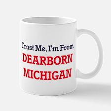 Trust Me, I'm from Dearborn Michigan Mugs