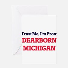 Trust Me, I'm from Dearborn Michiga Greeting Cards