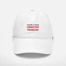 Trust Me, I'm from Gibraltar Michigan Baseball Baseball Cap