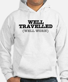 WELL TRAVELLED (WELL WORN) ! Hoodie